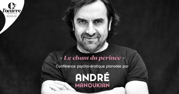 André MANOUKIAN – « Le Chant du périnée »